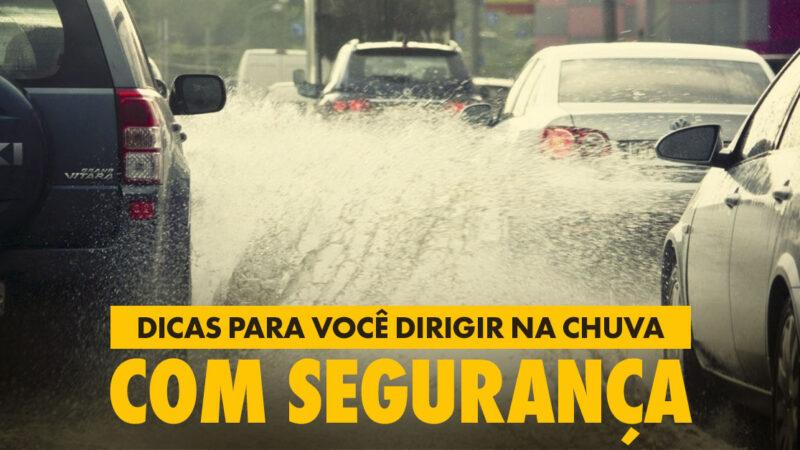 Redobre os cuidados ao dirigir no período das chuvas